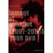 Visual Scream Vol.2 Lament Of Gunshot 2007-2008 Tour DVD