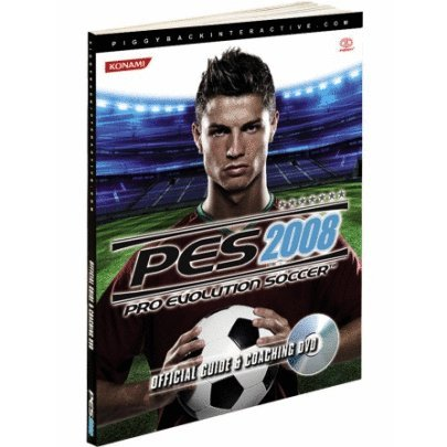 Pro Evolution Soccer 2008: Official Guide and DVD