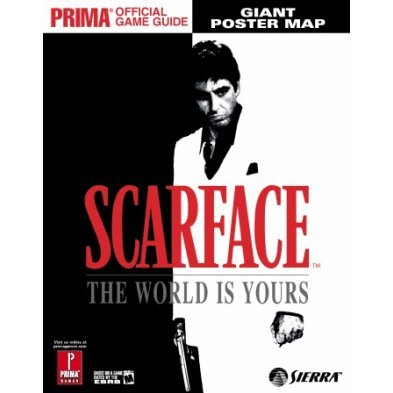 Scarface: The World is Yours Prima Official Game Guide