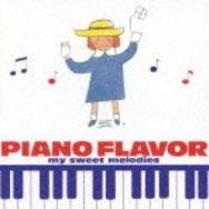 Piano Flavor - My Sweet Melodies
