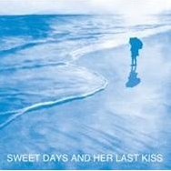 Sweet Days And Her Last Kiss