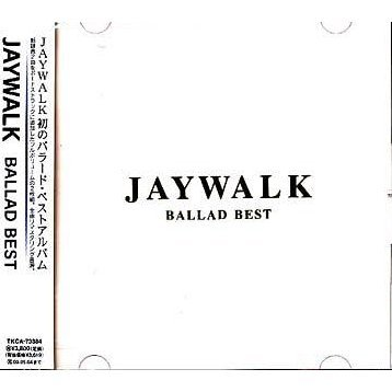 Jaywalk Ballad Best