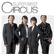 Circus Super Best [Limited Pressing]