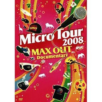 Micro Tour 2008 Max Out Documentary