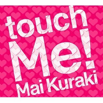 Touch Me [CD+DVD Limited Edition]