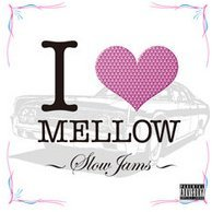 I Love Mellow - Slow Jams