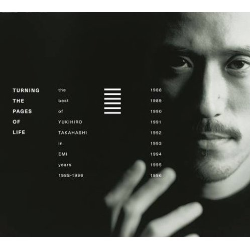 Turning The Pages Of Life The Best Of Yukihiro Takahashi In EMI Years 1988-1996 [Limited Edition]