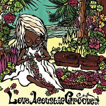 Love Acoustic Groove - Message From Aloha