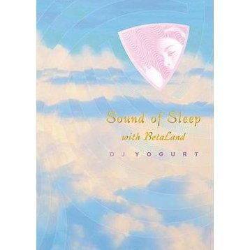 Sound of Sleep With BetaLand [CD+DVD]