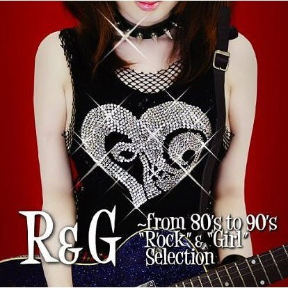 R&G From 80's To 90's Rock & Girl Selection