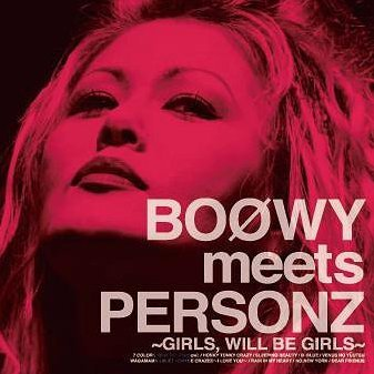 Boowy Meets Personz - Girls Will Be Girls