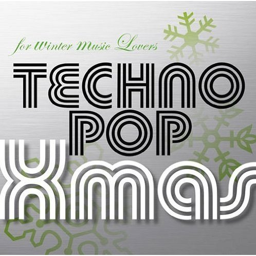 For Winter Music Lovers - Technopop Xmas