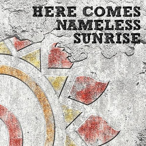 Here Comes Nameless Sunrise