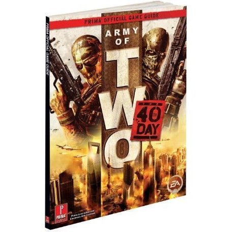Army of Two: The 40th Day Prima Official Game Guide