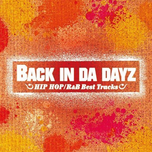 Back In Da Dayz - Hiphop / R&B Best Tracks
