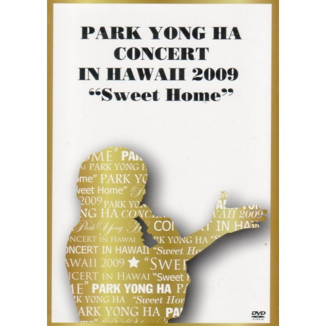 Park Yong Ha Concert In Hawaii 2009 - Sweet Home
