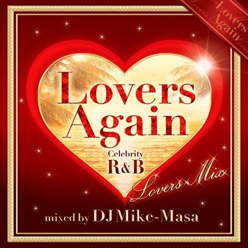 Lovers Again - Celebrity Lovers Mix - Mixed By Dj Mike-Masa