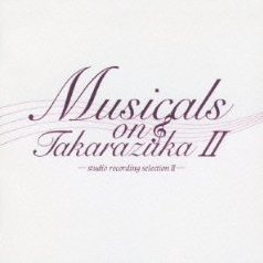 Musicals On Takarazuka Studio Recording Selection II