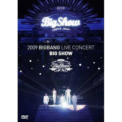 2009 Bigbang Live Concert Big Show [Limited Edition]