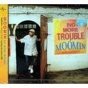 No More Trouble [Limited Edition]