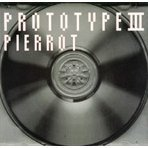 Proto Type III [Limited Edition]