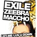 Let Me Luv U Down feat. Zeebra & Maccho