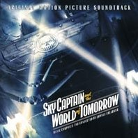 Sky Captain And The World of Tomorrow- Original Motion Picture Soundtrack