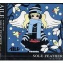 Sole Feather - Tatta Hitori no Kimi e [Limited Edition]