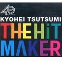 The Hit Maker -Kyohei Tsutsumi World-