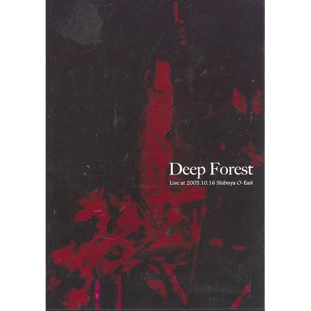 Deep Forest -Live at 2005.10.16 Shibuya O-East-