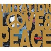Imitation Love & Peace