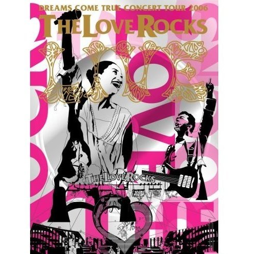 Dreams Come True Concert Tour 2006 The Love Rocks [DVD+CD Limited Edition]