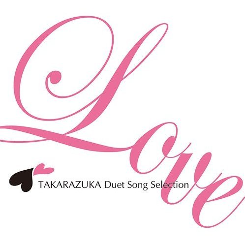 Love Takarazuka Duet Song Selection