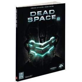 Dead Space 2: Prima Official Game Guide