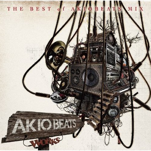 Works - The Best Of Akio Beats Mix