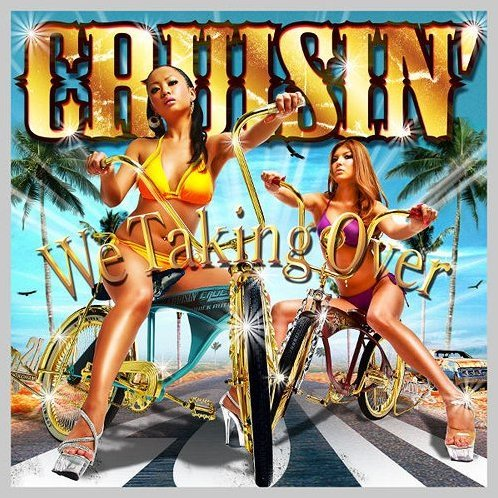 Cruisin' - We Taking Over