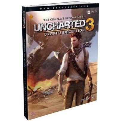 Uncharted 3: Drake's Deception: The Complete Official Guide