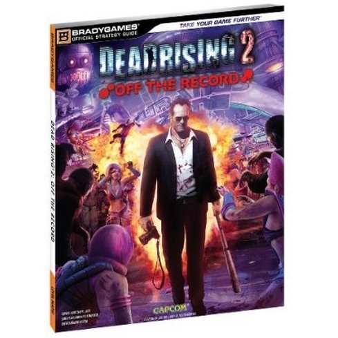 Dead Rising 2: Off The Record Official Strategy Guide
