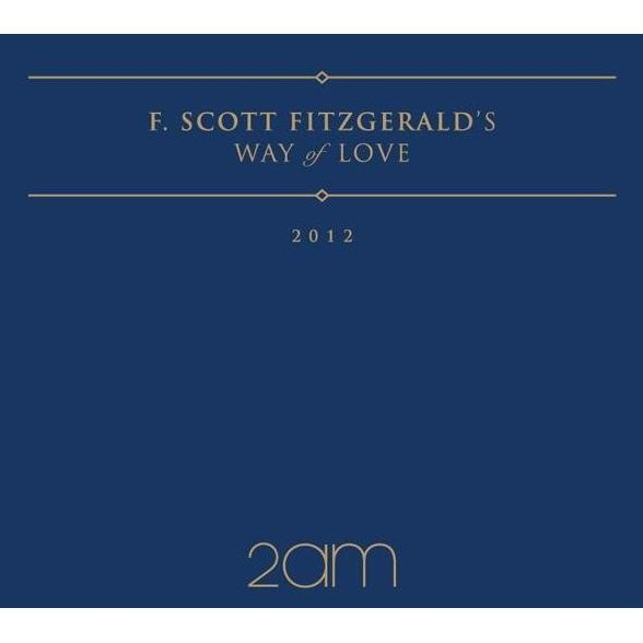 2AM - F. Scott Fitzgerald's Way Of Love