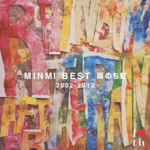 Minmi Best Ame Nochi Niji 2002-2012 [Limited Pressing]