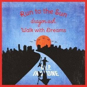Run To The Sun / Walk With Dreams [CD+DVD]