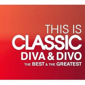 This Is Classic Diva & Divo The Best & The Greatest
