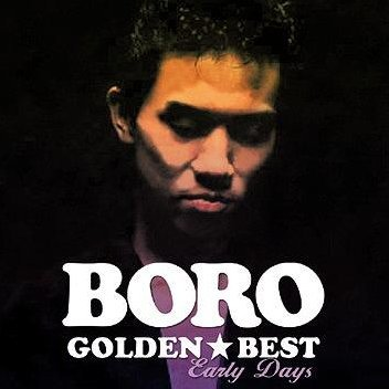 Golden Best Boro Early Days [Limited Edition]