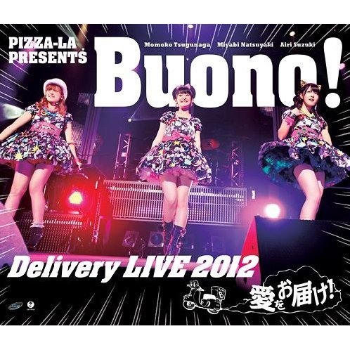 Pizza-la Presents Buono Delivery Live 2012 - Ai Wo Otodoke