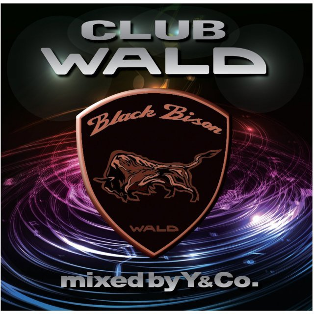 Club Wald-black Bison Edition-Mixed By Y&co.