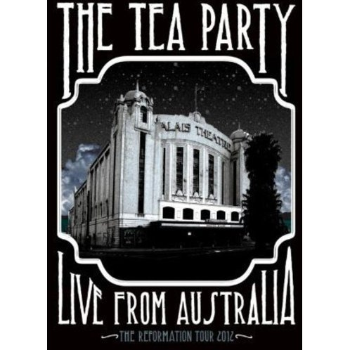 The Tea Party: Live From Australia - The Reformation Tour 2012