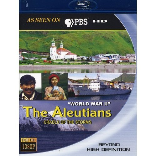 The Aleutians: Cradle of the Storms - World War II