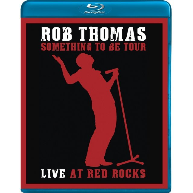 Rob Thomas: Something to Be Tour - Live at Red Rocks