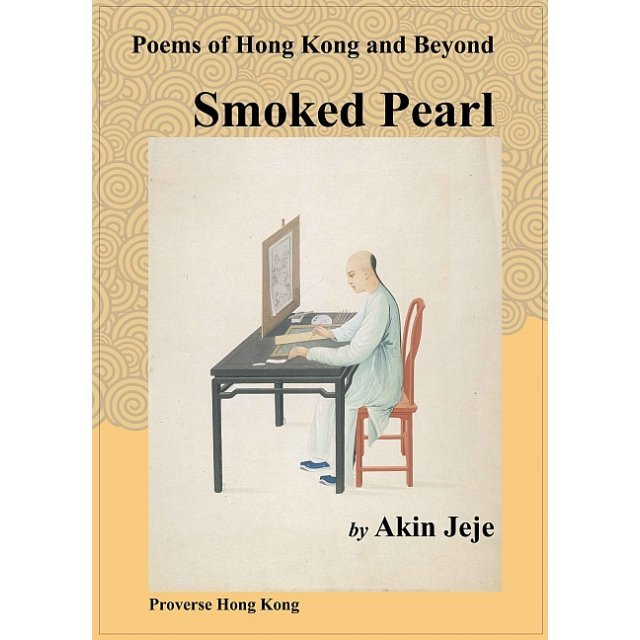 Smoked Pearl: Poems of Hong Kong and Beyond