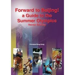 Forward to Beijing! A Guide to the Summer Olympics
